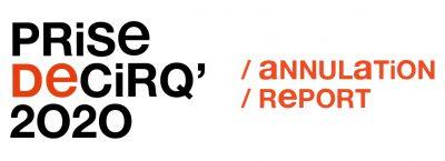 ANNULATION / REPORT DE PRISE DE CIRQ'